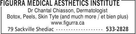 Figurra Medical Aesthetics Institute (506-533-2828) - Annonce illustrée======= - Dr Chantal Chiasson, Dermatologist Botox, Peels, Skin Tyte (and much more / et bien plus) www.figurra.ca