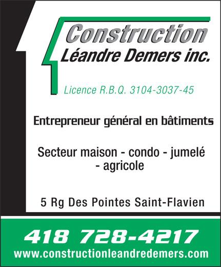 Construction Léandre Demers Inc (418-728-4217) - Annonce illustrée======= - Construction Léandre Demers inc. Licence R.B.Q. 3104-3037-45 Entrepreneur général en bâtiments Secteur maison - condo - jumelé - agricole 5 Rg Des Pointes Saint-Flavien 418 728-4217 www.constructionleandredemers.com