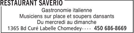 Saverio (450-686-8669) - Annonce illustrée======= - Gastronomie italienne Musiciens sur place et soupers dansants Du mercredi au dimanche
