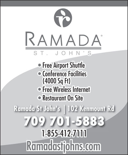 Ramada Hotel (709-722-9330) - Annonce illustrée======= - Ramada St John's 709 701-5883 1-855-412-71111-855-412-7111 Ramadastjohns.com ST. JOHN S Free Airport Shuttle Conference Facilities (4000 Sq Ft) Free Wireless Internet Restaurant On Site 102 Kenmount Rd10