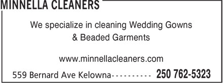 Minnella (250-762-5323) - Annonce illustrée======= - We specialize in cleaning Wedding Gowns & Beaded Garments www.minnellacleaners.com