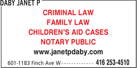Daby Janet P (416-253-4510) - Display Ad - CRIMINAL LAW FAMILY LAW CHILDREN'S AID CASES NOTARY PUBLIC www.janetpdaby.com