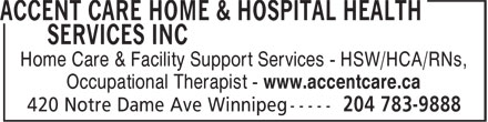 Accent Care Home & Hospital Health Services Inc (204-783-9888) - Annonce illustrée======= - Home Care & Facility Support Services - HSW/HCA/RNs, Occupational Therapist - www.accentcare.ca