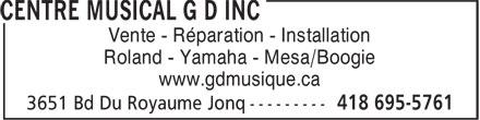 Centre Musical G D Inc (418-695-5761) - Display Ad - Roland - Yamaha - Mesa/Boogie www.gdmusique.ca Vente - Réparation - Installation