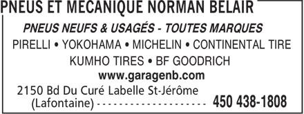 Pneus Et Mécanique Norman Bélair (450-438-1808) - Annonce illustrée======= - PNEUS NEUFS & USAGÉS - TOUTES MARQUES PIRELLI • YOKOHAMA • MICHELIN • CONTINENTAL TIRE KUMHO TIRES • BF GOODRICH www.garagenb.com