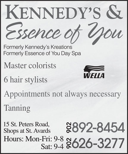 Kennedy's & Essence Of You Day Spa (902-892-8454) - Display Ad - Master colorists 6 hair stylists Appointments not always necessary Tanning