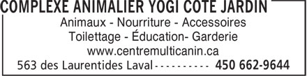 Complexe Animalier Yogi Côté Jardin (450-662-9644) - Display Ad - Animaux - Nourriture - Accessoires Toilettage - Éducation- Garderie www.centremulticanin.ca