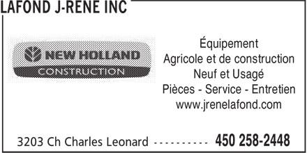 Lafond J-René Inc (450-258-2448) - Annonce illustrée======= - Équipement Agricole et de construction Neuf et Usagé Pièces - Service - Entretien www.jrenelafond.com