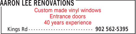 Aaron Lee Renovations (902-562-5395) - Display Ad - Custom made vinyl windows Entrance doors 40 years experience