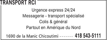 Transport RCI (418-543-5111) - Annonce illustrée======= - Urgence express 24/24 Messagerie - transport spécialisé Colis & général Partout en Amérique du Nord