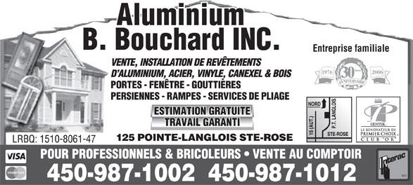 Aluminium B Bouchard Inc (450-622-9543) - Annonce illustrée======= - Entreprise familiale 125 POINTE-LANGLOIS STE-ROSE 450-987-1002  450-987-1012