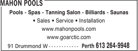 Mahon Pools (613-264-9948) - Annonce illustrée======= - Pools - Spas - Tanning Salon - Billiards - Saunas www.goarctic.com • Sales • Service • Installation www.mahonpools.com
