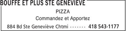 Bouffe et Plus Ste Geneviève (418-543-1177) - Display Ad - PIZZA Commandez et Apportez