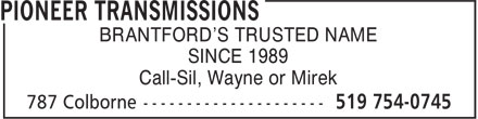 Pioneer Transmissions (519-754-0745) - Display Ad - BRANTFORD'S TRUSTED NAME SINCE 1989 Call-Sil, Wayne or Mirek