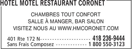 Hotel Motel Restaurant Coronet (418-236-9444) - Display Ad - CHAMBRES TOUT CONFORT SALLE À MANGER, BAR SALON VISITEZ NOUS AU WWW.HMCORONET.COM