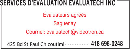 Services D'Evaluation Evaluatech Inc (418-696-0248) - Annonce illustrée======= - Évaluateurs agréés Saguenay