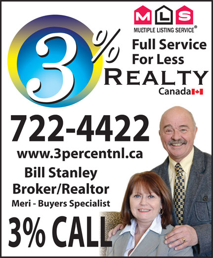 $ U Save Realty (709-722-4422) - Annonce illustrée======= - Full Service For Less 722-4422 www.3percentnl.ca Bill Stanley Broker/Realtor Meri - Buyers Specialist 3% CALL
