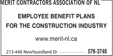 Merit Contractors Association of NL (709-576-3748) - Display Ad - EMPLOYEE BENEFIT PLANS FOR THE CONSTRUCTION INDUSTRY www.merit-nl.ca