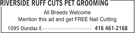 Riverside Ruff Cuts Pet Grooming (416-461-2168) - Annonce illustrée======= - All Breeds Welcome Mention this ad and get FREE Nail Cutting