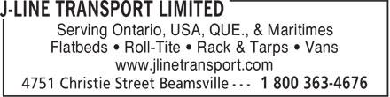 J-Line Transport Limited (905-945-3122) - Display Ad - Serving Ontario, USA, QUE., & Maritimes Flatbeds • Roll-Tite • Rack & Tarps • Vans www.jlinetransport.com