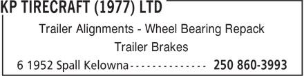 K P Tirecraft (1977) Ltd (250-860-3993) - Annonce illustrée======= - Trailer Alignments - Wheel Bearing Repack Trailer Brakes