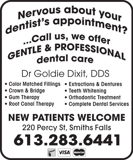 Dr. Goldie Dixit (613-283-6441) - Display Ad - Dr Goldie Dixit, DDS Color Matched Fillings Extractions & Dentures Crown & Bridge Teeth Whitening Gum Therapy Orthodontic Treatment Root Canal Therapy Complete Dental Services NEW PATIENTS WELCOME 220 Percy St, Smiths Falls