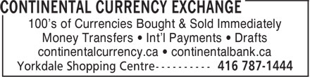 Continental Currency Exchange (416-787-1444) - Display Ad - 100's of Currencies Bought & Sold Immediately Money Transfers • Int'l Payments • Drafts continentalcurrency.ca • continentalbank.ca