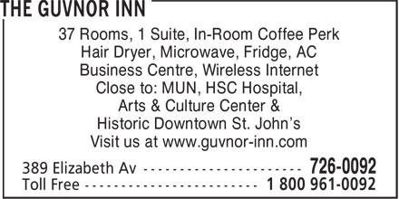 The Guvnor Inn and Pub (709-726-0092) - Annonce illustrée======= - 37 Rooms, 1 Suite, In-Room Coffee Perk Hair Dryer, Microwave, Fridge, AC Business Centre, Wireless Internet Close to: MUN, HSC Hospital, Arts & Culture Center & Historic Downtown St. John's Visit us at www.guvnor-inn.com