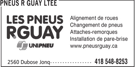Pneus R Guay Ltee (418-548-8253) - Annonce illustrée======= - Alignement de roues Changement de pneus Attaches-remorques Installation de pare-brise www.pneusrguay.ca
