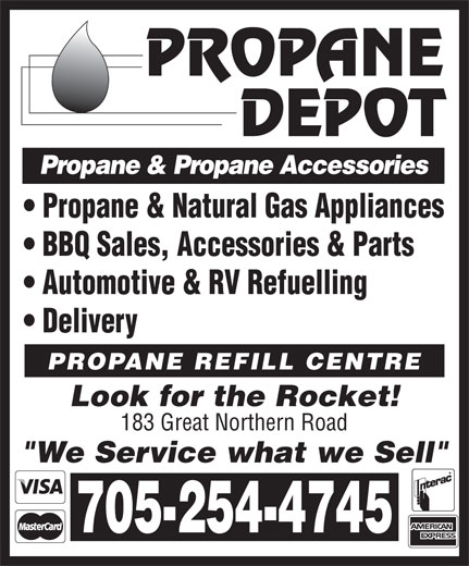 """Propane Depot (705-254-4745) - Display Ad - Propane & Propane Accessories Propane & Natural Gas Appliances BBQ Sales, Accessories & Parts Automotive & RV Refuelling Delivery PROPANE REFILL CENTRE Look for the Rocket! 183 Great Northern Road """"We Service what we Sell"""" 705-254-4745"""