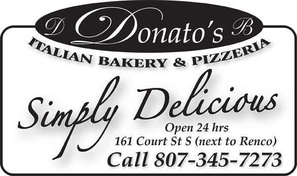Donato's Bakery & Pizzeria (807-345-7273) - Annonce illustrée======= - Open 24 hrs 161 Court St S (next to Renco) Call 345-7273Call 807-345-7273
