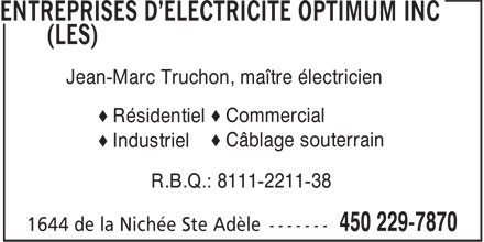 Les Entreprise d'Electricité Optimum (450-229-7870) - Display Ad - Jean-Marc Truchon, maître électricien æ Commercial æ Résidentiel æ Câblage souterrain æ Industriel R.B.Q.: 8111-2211-38