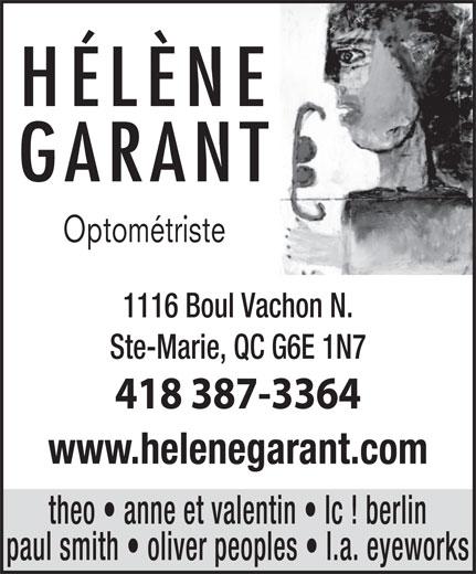 Dr Hélène Garant Optométriste (418-387-3364) - Display Ad - HÉLÈNE GARANT Optométriste 1116 Boul Vachon N. Ste-Marie, QC G6E 1N7 418 387-3364 www.helenegarant.com theo   anne et valentin   Ic ! berlin paul smith   oliver peoples   l.a. eyeworks