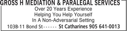 Gross H Mediation & Paralegal Services (905-641-0013) - Annonce illustrée======= - Helping You Help Yourself In A Non-Adversarial Setting Over 20 Years Experience