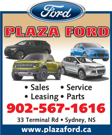 Plaza Ford Sales Limited (902-567-1616) - Annonce illustrée======= - Sales    Service Leasing   Parts 902-567-1616 33 Terminal Rd   Sydney, NS www.plazaford.ca PLAZA FORD