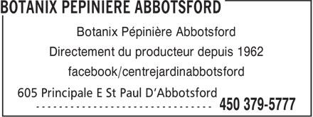 Pépinière Abbotsford (450-379-5777) - Annonce illustrée======= - Botanix Pépinière Abbotsford Directement du producteur depuis 1962 facebook/centrejardinabbotsford