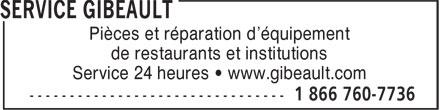 Service Gibeault (1-866-760-7736) - Annonce illustrée======= - Pièces et réparation d'équipement de restaurants et institutions Service 24 heures • www.gibeault.com