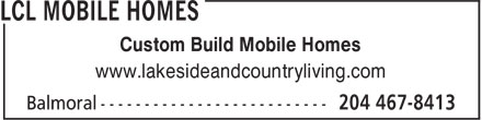 LCL Mobile Homes (204-467-8413) - Display Ad - www.lakesideandcountryliving.com Custom Build Mobile Homes