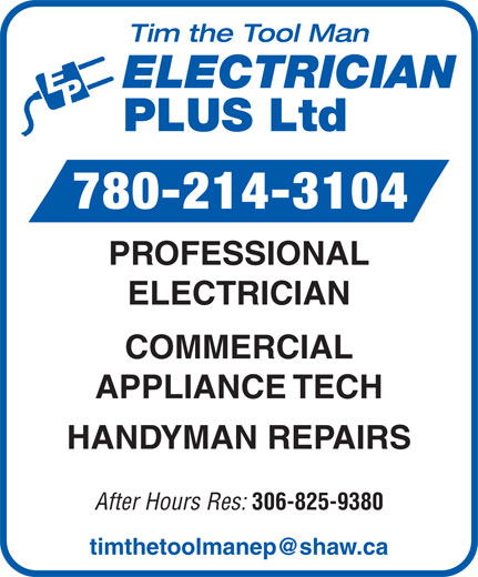 Tim The Tool Man Electrician Plus Ltd (780-214-3104) - Annonce illustrée======= - PROFESSIONAL ELECTRICIAN COMMERCIAL APPLIANCE TECH HANDYMAN REPAIRS After Hours Res: 306-825-9380 780-214-3104