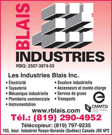 Les Industries Blais Inc  RouynNoranda, QC  155, boul