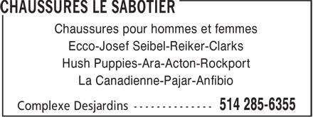 Chaussures Le Sabotier (514-285-6355) - Annonce illustrée======= - Chaussures pour hommes et femmes Ecco-Josef Seibel-Reiker-Clarks Hush Puppies-Ara-Acton-Rockport La Canadienne-Pajar-Anfibio