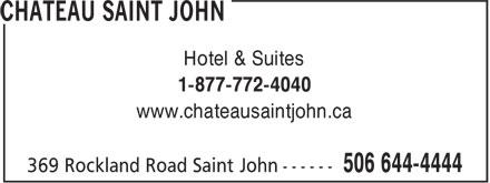 Château Saint John (506-644-4444) - Annonce illustrée======= - Hotel & Suites 1-877-772-4040 www.chateausaintjohn.ca
