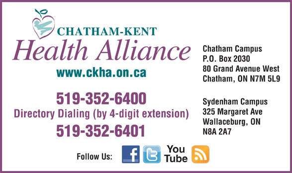 Chatham-Kent Health Alliance (519-352-6400) - Annonce illustrée======= - 80 Grand Avenue West www.ckha.on.ca Chatham, ON N7M 5L9 519-352-6400 Sydenham Campus 325 Margaret Ave Directory Dialing (by 4-digit extension) Wallaceburg, ON N8A 2A7 519-352-6401 You Follow Us: Tube Chatham Campus P.O. Box 2030