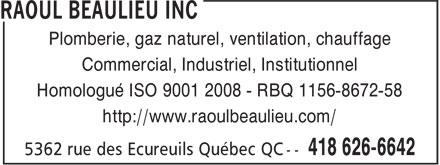 Raoul Beaulieu Inc (418-626-6642) - Annonce illustrée======= - Commercial, Industriel, Institutionnel Homologué ISO 9001 2008 - RBQ 1156-8672-58 http://www.raoulbeaulieu.com/ Plomberie, gaz naturel, ventilation, chauffage
