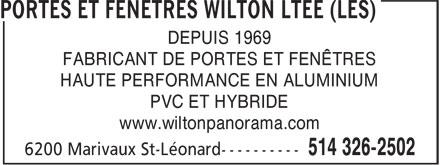 Produits Aluminium Wilton Ltée (Les) (514-326-2502) - Annonce illustrée======= - DEPUIS 1969 FABRICANT DE PORTES ET FENÊTRES HAUTE PERFORMANCE EN ALUMINIUM PVC ET HYBRIDE www.wiltonpanorama.com