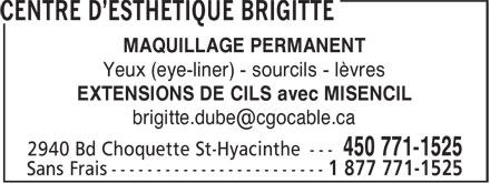 Centre D'Esthétique Brigitte (450-771-1525) - Annonce illustrée======= - MAQUILLAGE PERMANENT Yeux (eye-liner) - sourcils - lèvres EXTENSIONS DE CILS avec MISENCIL