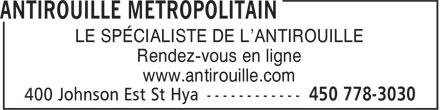 Metropolitan Rust Proofing (450-778-3030) - Display Ad - LE SPÉCIALISTE DE L'ANTIROUILLE Rendez-vous en ligne www.antirouille.com