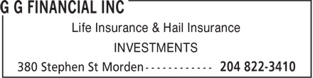 G G Financial Inc (204-822-3410) - Annonce illustrée======= - Life Insurance & Hail Insurance INVESTMENTS