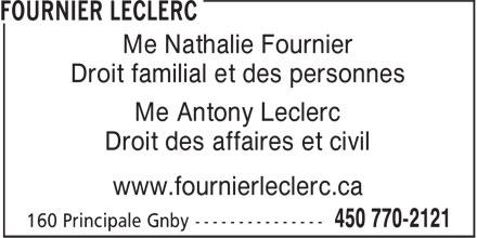 Fournier Leclerc (450-770-2121) - Annonce illustrée======= - www.fournierleclerc.ca Droit des affaires et civil Me Antony Leclerc Me Nathalie Fournier Droit familial et des personnes