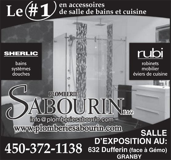 Plomberie Sabourin (450-372-1138) - Display Ad - en accessoires de salle de bains et cuisine Le bains robinets systèmes mobilier douches éviers de cuisine SALLE D EXPOSITION AU: 632 Dufferin (face à Gémo) 450-372-1138 GRANBY